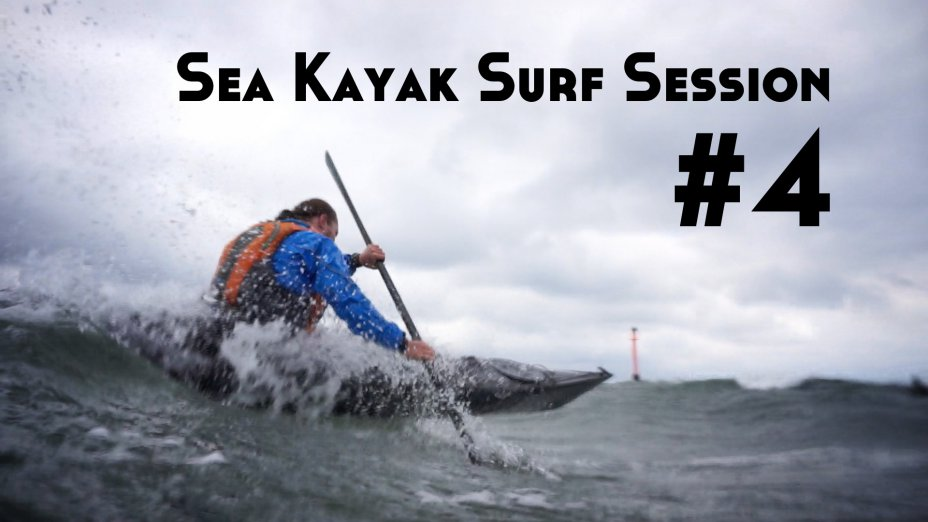 Sea Kayak Surf Session #4