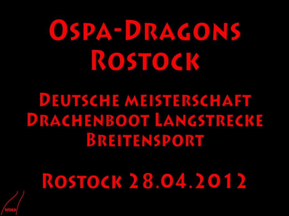 """""""Ospa-Dragons"""" Deutsche Meisterschaft Drachenboot Langstrecke Rostock 28.04.2012"""