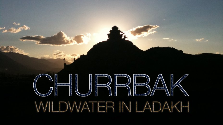 CHURRBAK - WILDWATER IN LADAKH