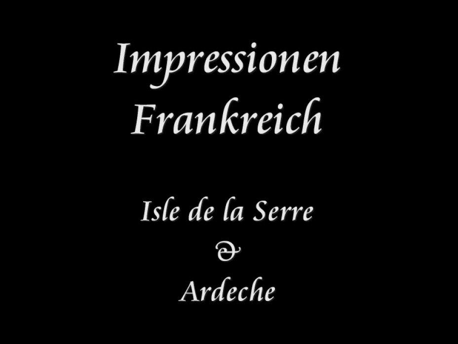 Imressionen Frankreich - Isle de la Serre & Ardeche