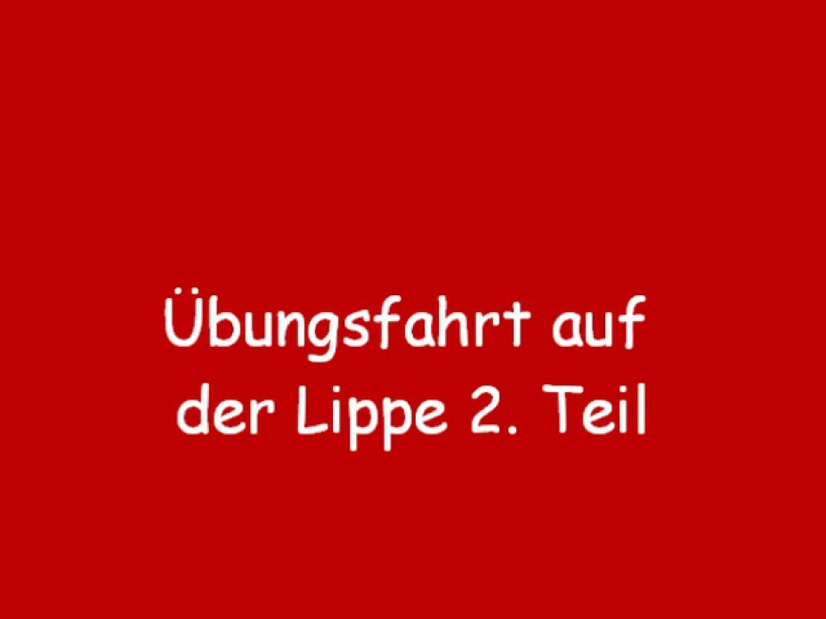 Lippe-Übungsfahrt Teil 2